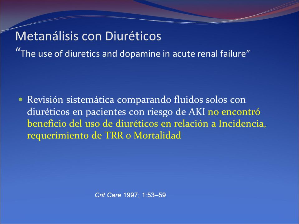 Metanálisis con Diuréticos The use of diuretics and dopamine in acute renal failure