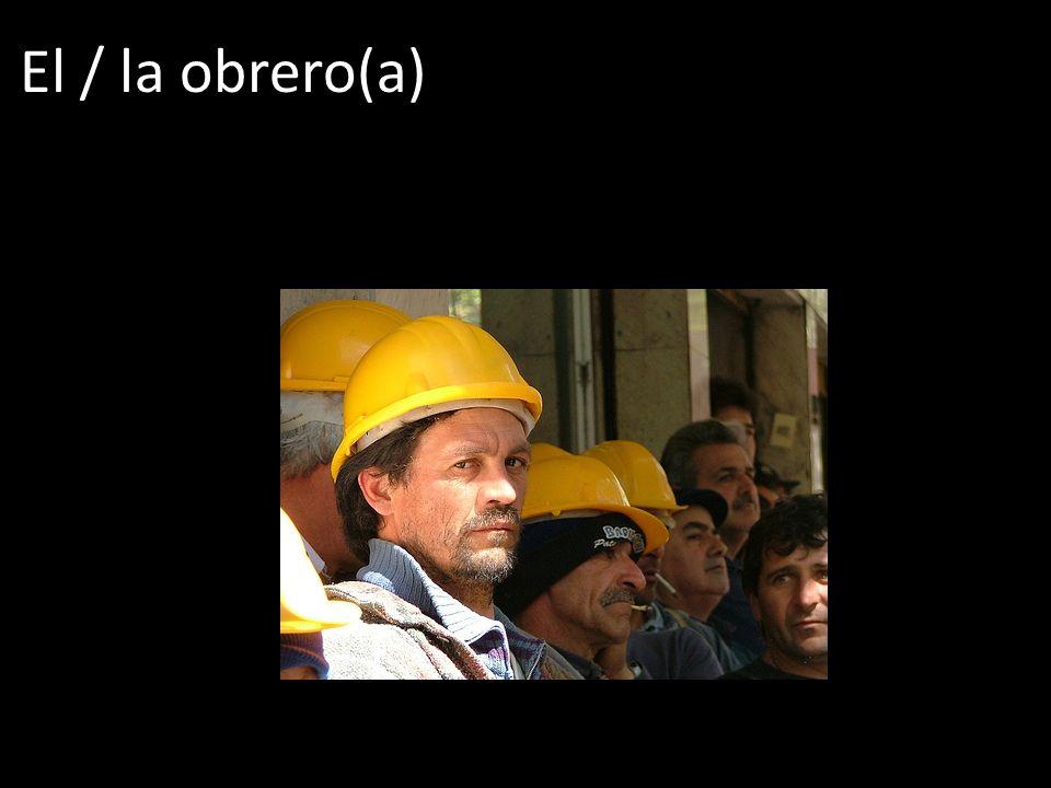 El / la obrero(a)