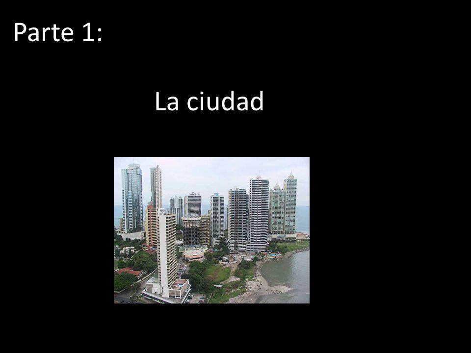 Parte 1: La ciudad