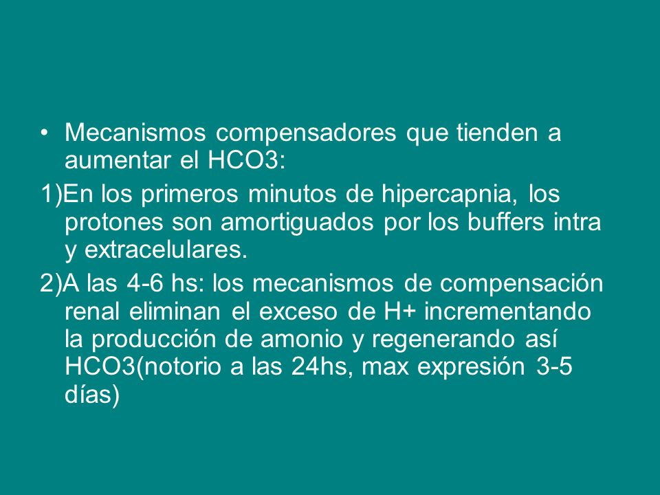 Mecanismos compensadores que tienden a aumentar el HCO3:
