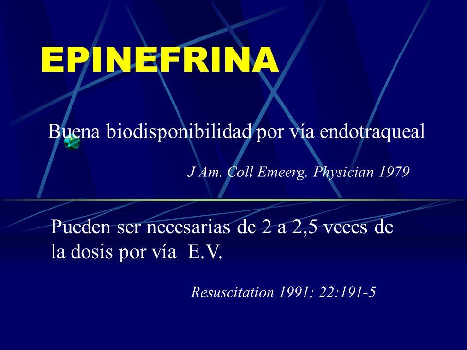 EPINEFRINA Buena biodisponibilidad por vía endotraqueal