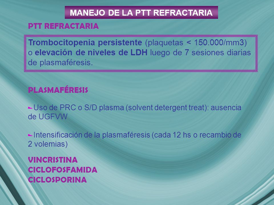 MANEJO DE LA PTT REFRACTARIA