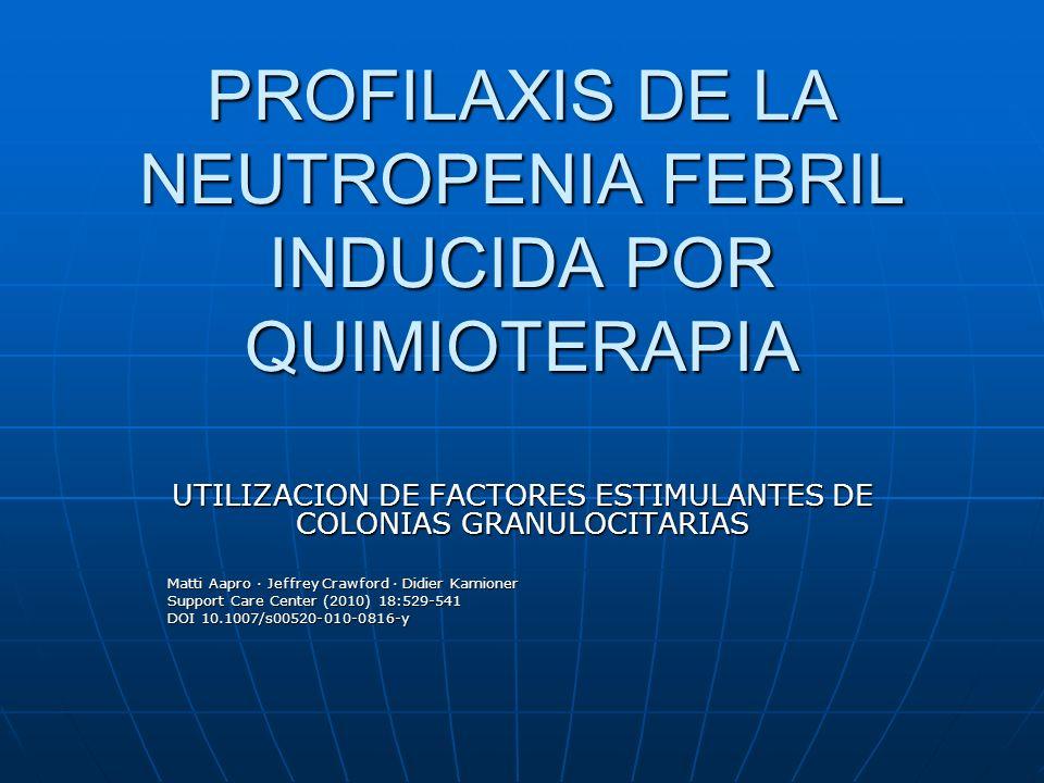 PROFILAXIS DE LA NEUTROPENIA FEBRIL INDUCIDA POR QUIMIOTERAPIA