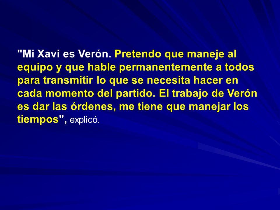 Mi Xavi es Verón.