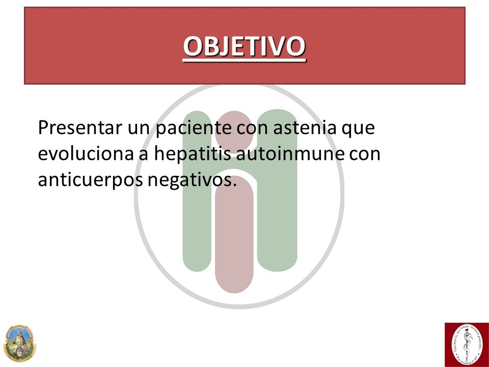 OBJETIVO Presentar un paciente con astenia que evoluciona a hepatitis autoinmune con anticuerpos negativos.