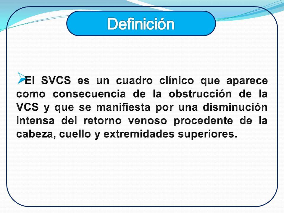 El SVCS es un cuadro clínico que aparece como consecuencia de la obstrucción de la VCS y que se manifiesta por una disminución intensa del retorno venoso procedente de la cabeza, cuello y extremidades superiores.