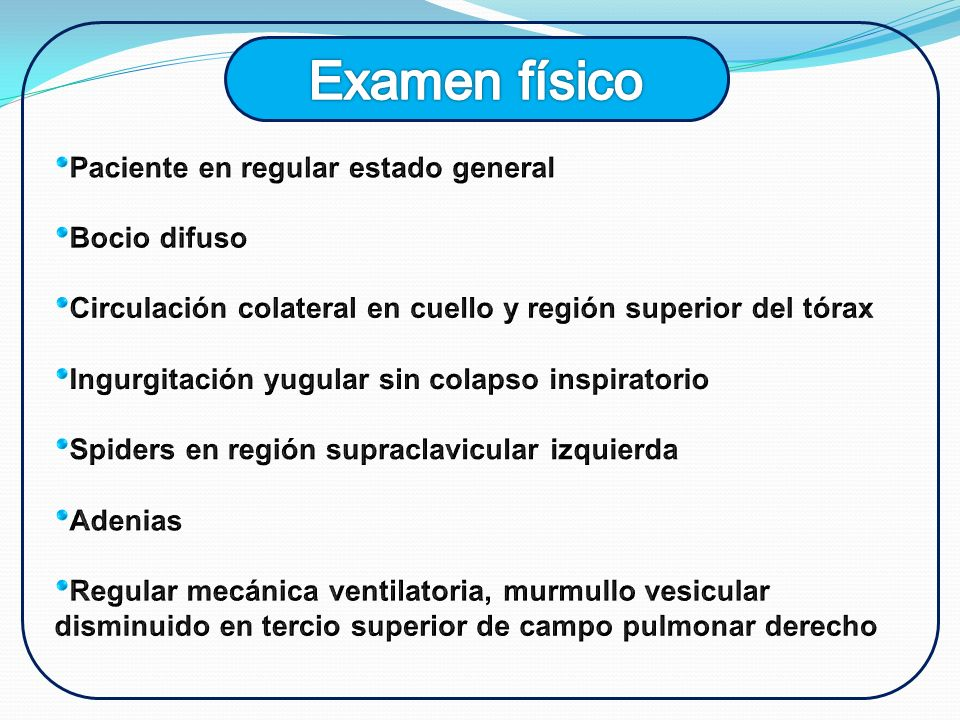 Examen físico Paciente en regular estado general Bocio difuso