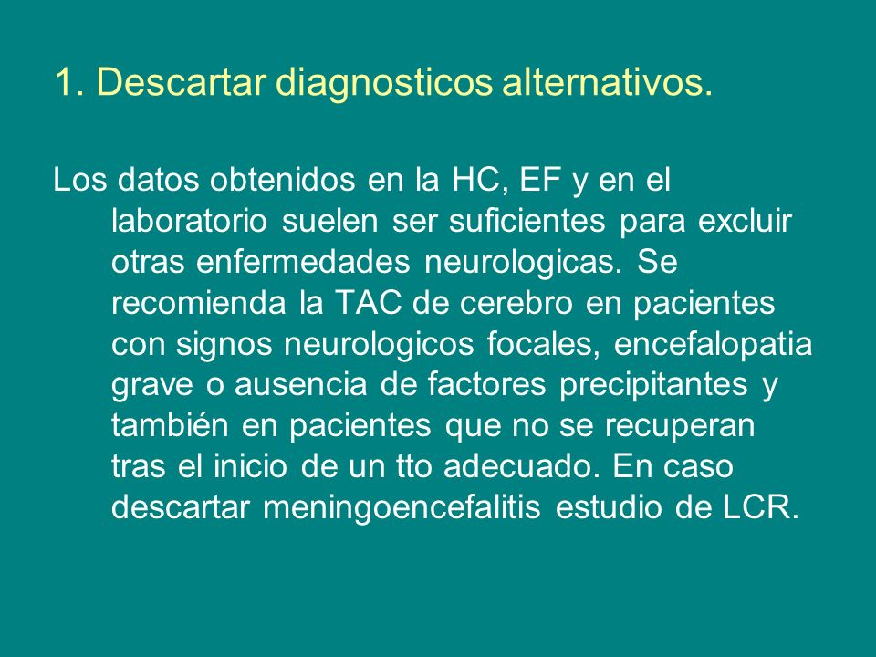 1. Descartar diagnosticos alternativos.