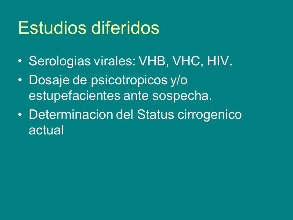 Estudios diferidos Serologias virales: VHB, VHC, HIV.