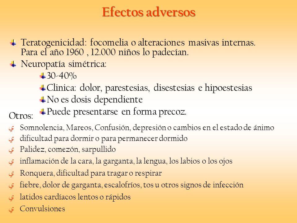 Efectos adversos Teratogenicidad: focomelia o alteraciones masivas internas. Para el año 1960 , 12.000 niños lo padecían.