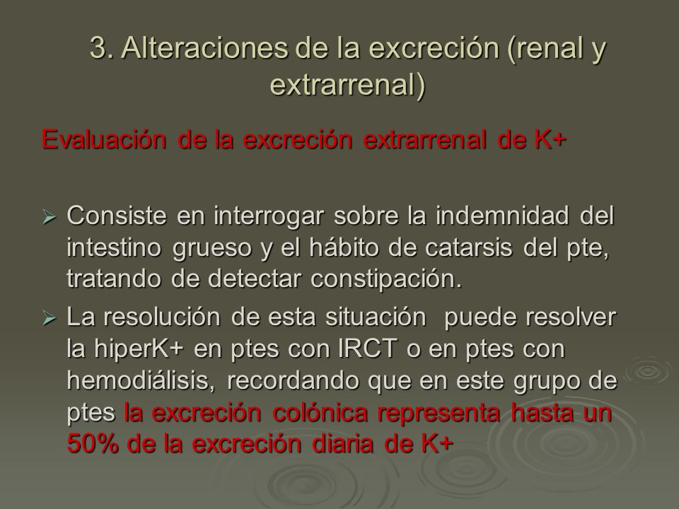 3. Alteraciones de la excreción (renal y extrarrenal)