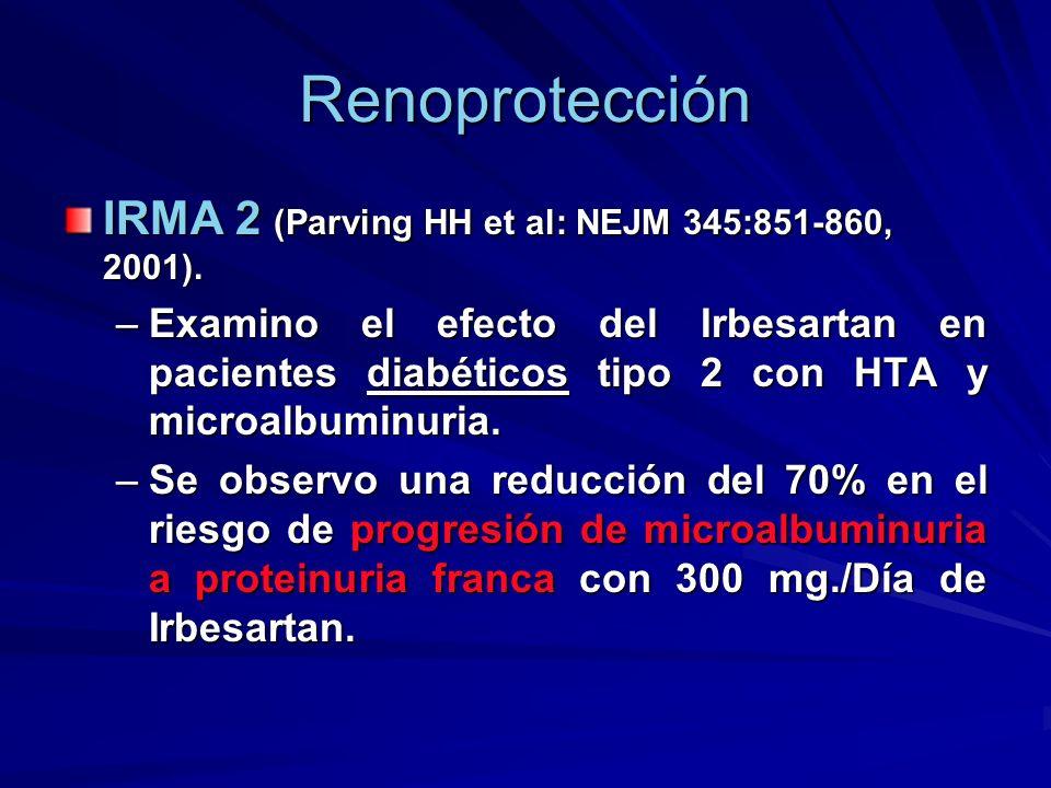 Renoprotección IRMA 2 (Parving HH et al: NEJM 345:851-860, 2001).