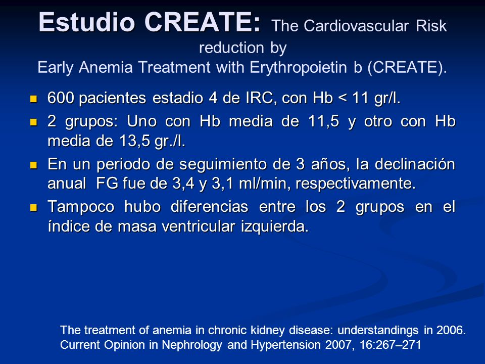 Estudio CREATE: The Cardiovascular Risk reduction by Early Anemia Treatment with Erythropoietin b (CREATE).