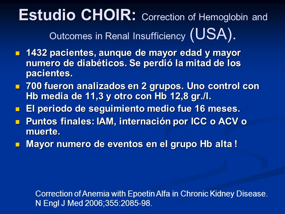 Estudio CHOIR: Correction of Hemoglobin and Outcomes in Renal Insufficiency (USA).