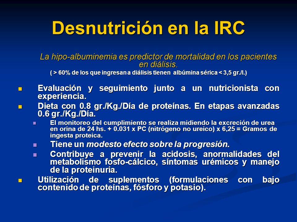 Desnutrición en la IRC La hipo-albuminemia es predictor de mortalidad en los pacientes en diálisis.