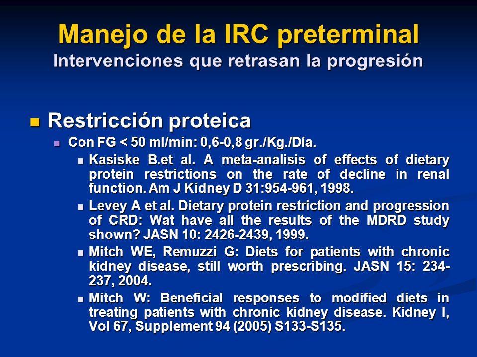 Manejo de la IRC preterminal Intervenciones que retrasan la progresión