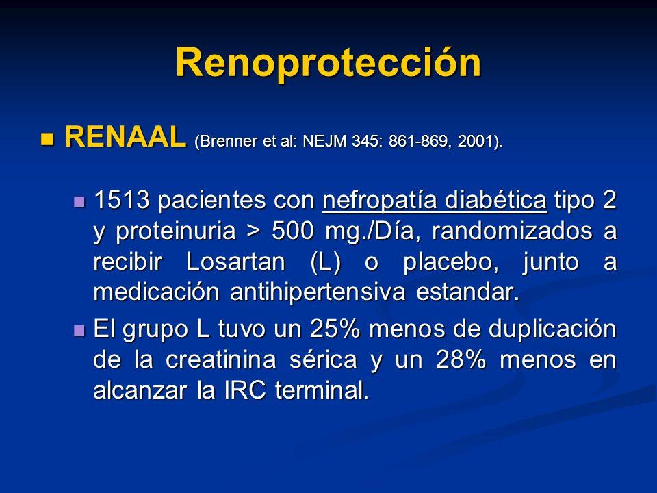 Renoprotección RENAAL (Brenner et al: NEJM 345: 861-869, 2001).