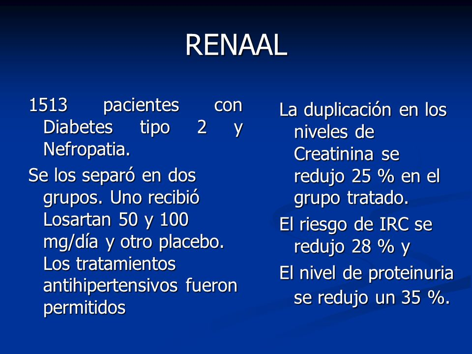 RENAAL 1513 pacientes con Diabetes tipo 2 y Nefropatia.