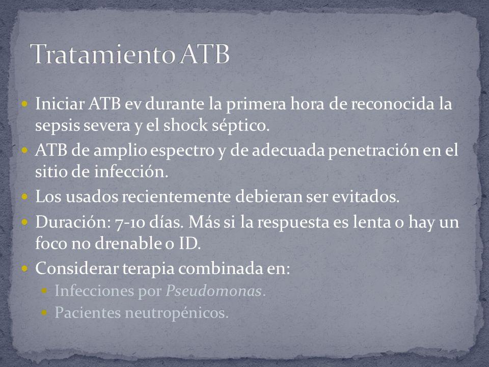 Tratamiento ATB Iniciar ATB ev durante la primera hora de reconocida la sepsis severa y el shock séptico.