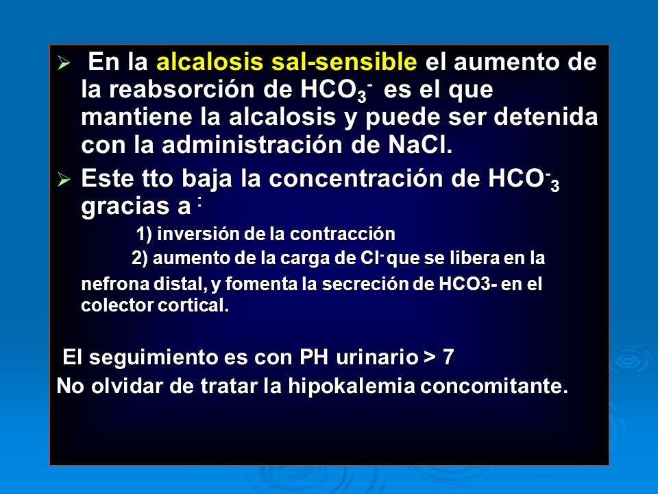 Este tto baja la concentración de HCO-3 gracias a :