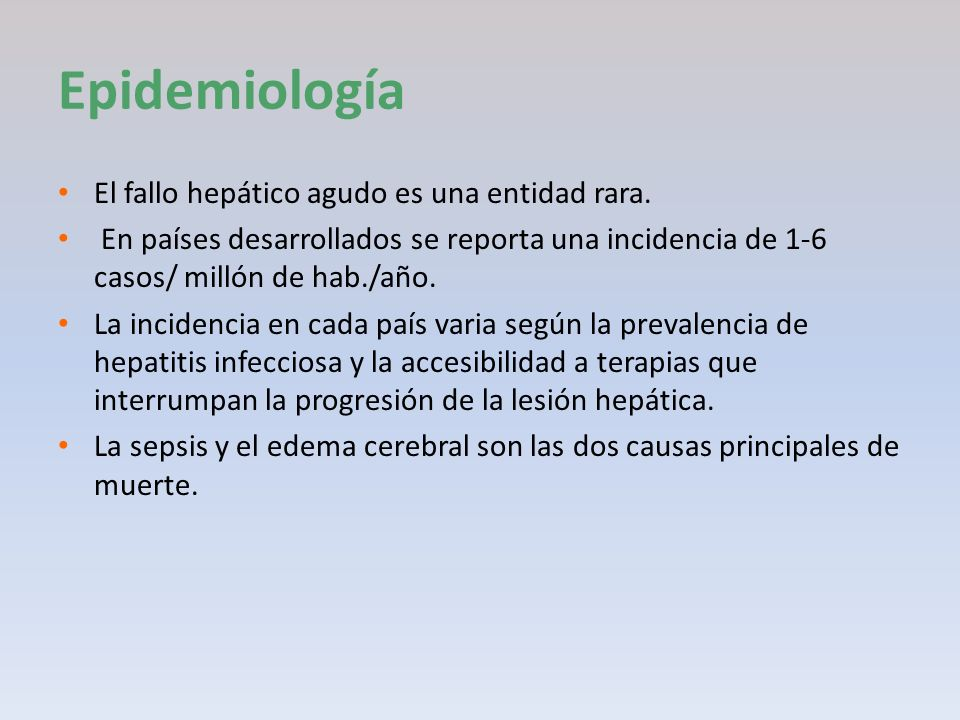 Epidemiología El fallo hepático agudo es una entidad rara.