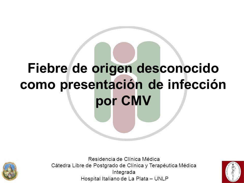 Fiebre de origen desconocido como presentación de infección por CMV