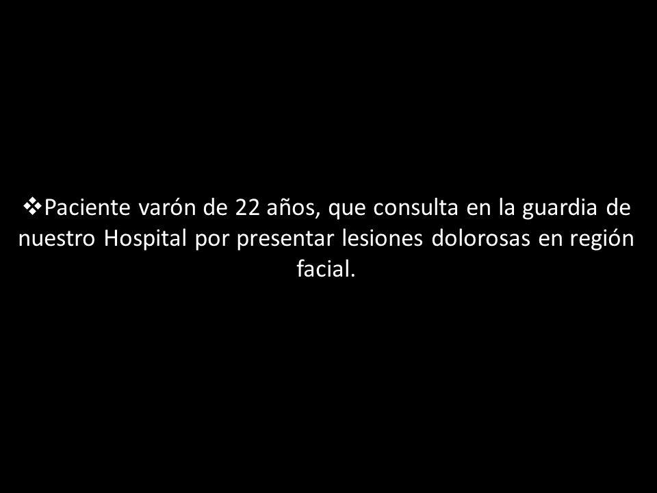 Paciente varón de 22 años, que consulta en la guardia de nuestro Hospital por presentar lesiones dolorosas en región facial.