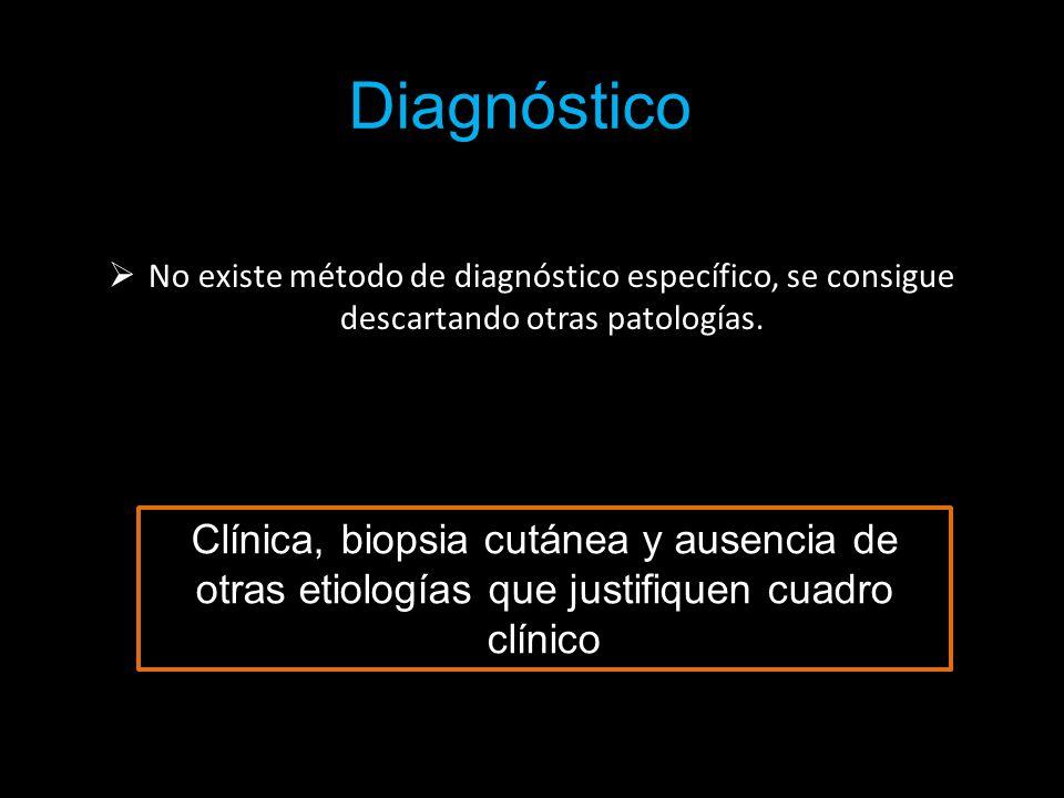 Diagnóstico No existe método de diagnóstico específico, se consigue descartando otras patologías.