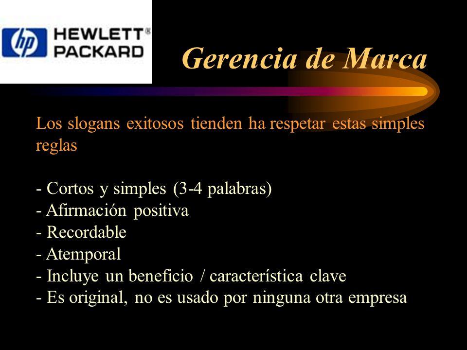Gerencia de MarcaLos slogans exitosos tienden ha respetar estas simples reglas. - Cortos y simples (3-4 palabras)