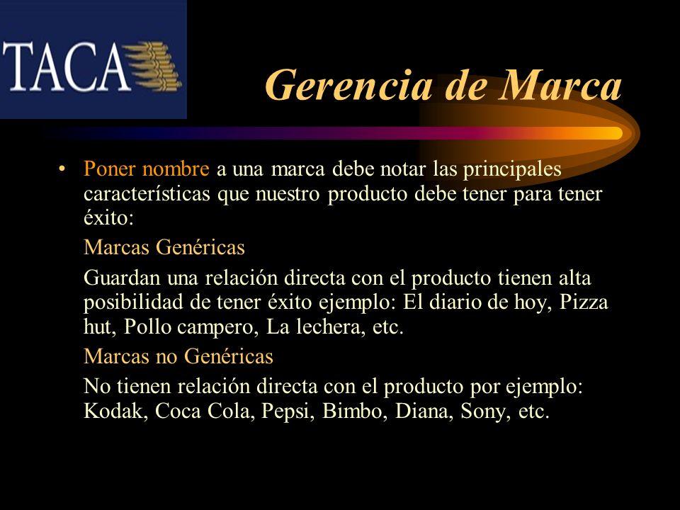 Gerencia de MarcaPoner nombre a una marca debe notar las principales características que nuestro producto debe tener para tener éxito: