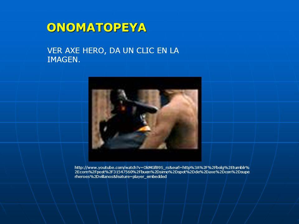 ONOMATOPEYA VER AXE HERO, DA UN CLIC EN LA IMAGEN.