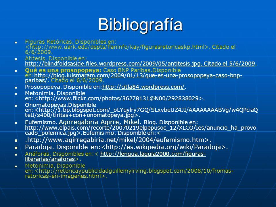 Bibliografía Figuras Retóricas. Disponibles en: <http://www.uark.edu/depts/flaninfo/kay/figurasretoricaskp.html>. Citado el 6/6/2009.