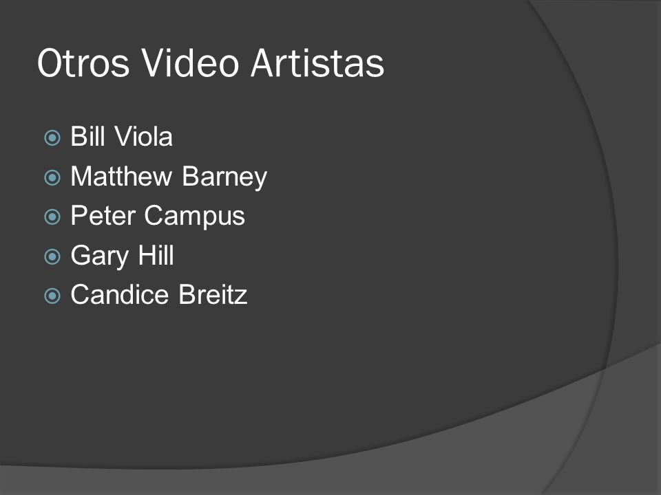 Otros Video Artistas Bill Viola Matthew Barney Peter Campus Gary Hill