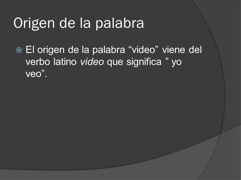 Origen de la palabra El origen de la palabra video viene del verbo latino video que significa yo veo .