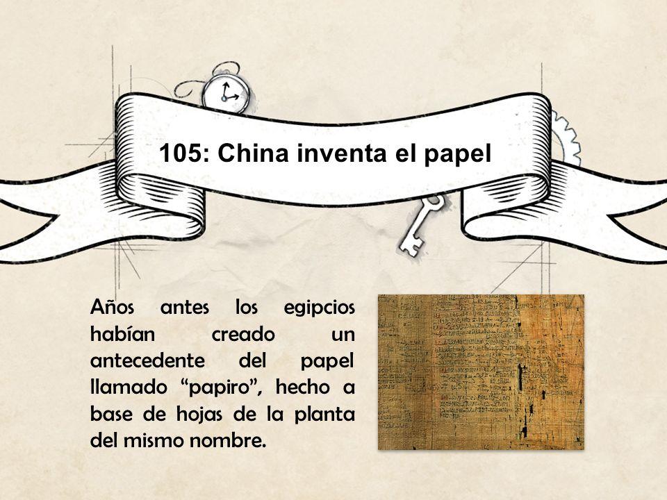 105: China inventa el papel