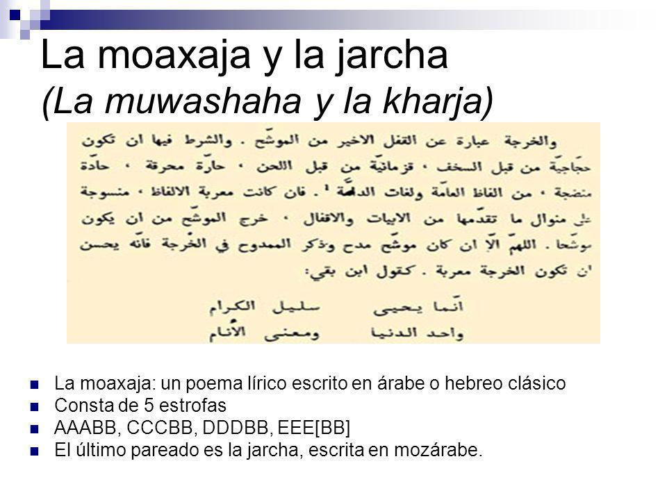 La moaxaja y la jarcha (La muwashaha y la kharja)