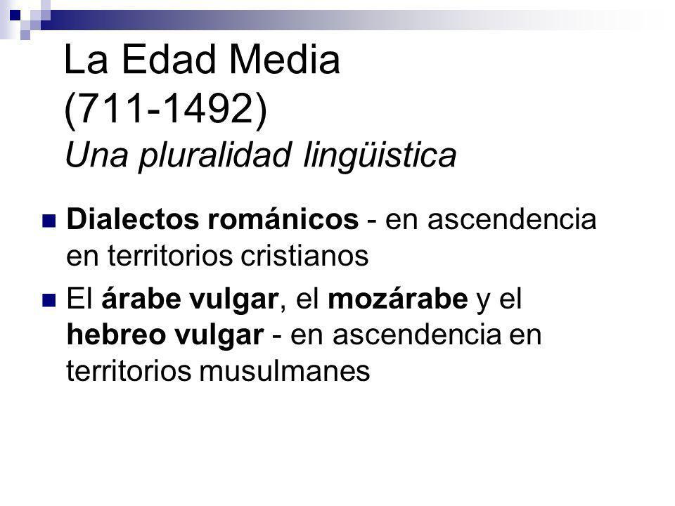 La Edad Media (711-1492) Una pluralidad lingüistica