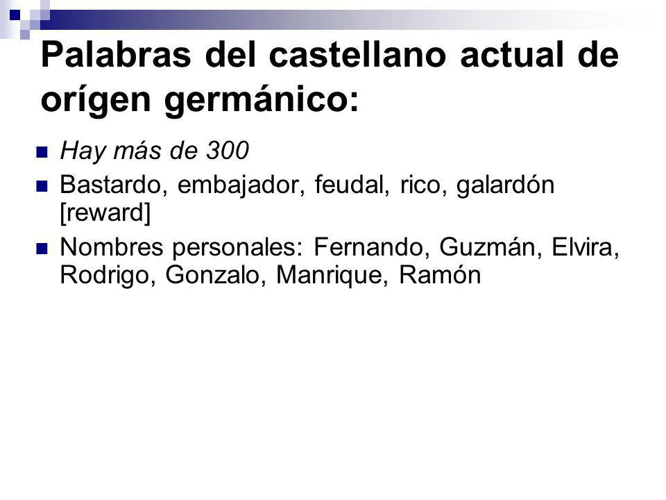 Palabras del castellano actual de orígen germánico: