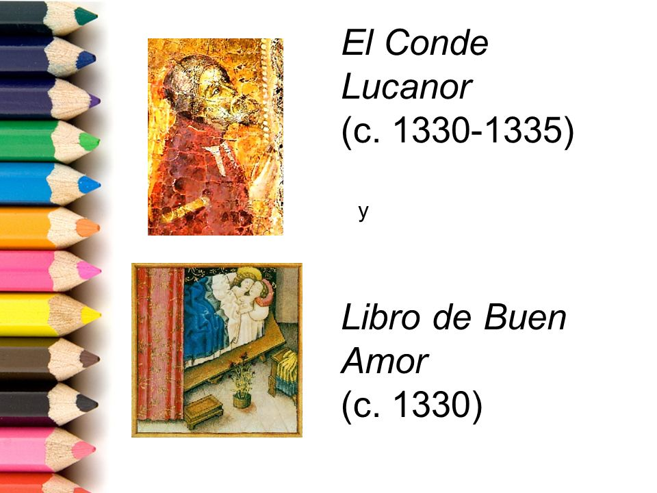 El Conde Lucanor (c. 1330-1335) y Libro de Buen Amor (c. 1330)
