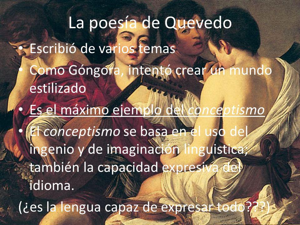 La poesía de Quevedo Escribió de varios temas