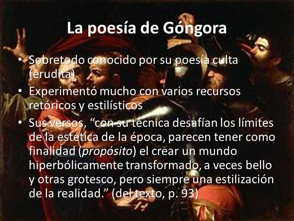 La poesía de Góngora Sobretodo conocido por su poesía culta (erudita)