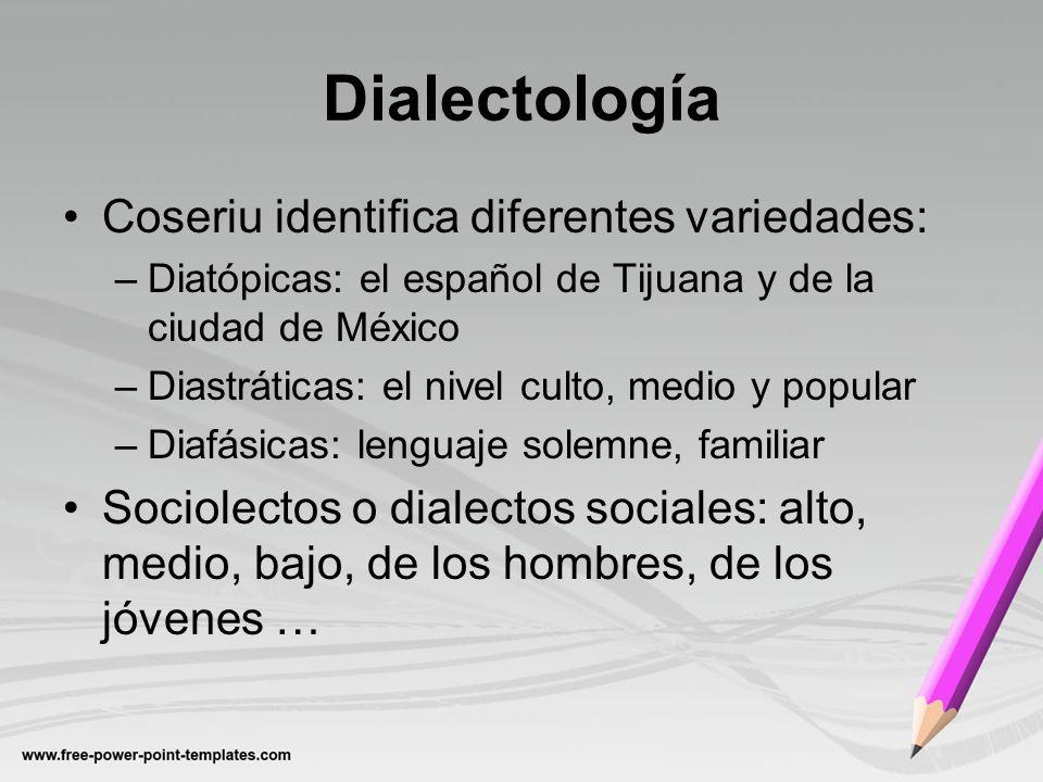 Dialectología Coseriu identifica diferentes variedades: