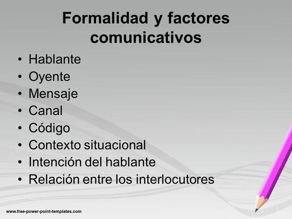 Formalidad y factores comunicativos