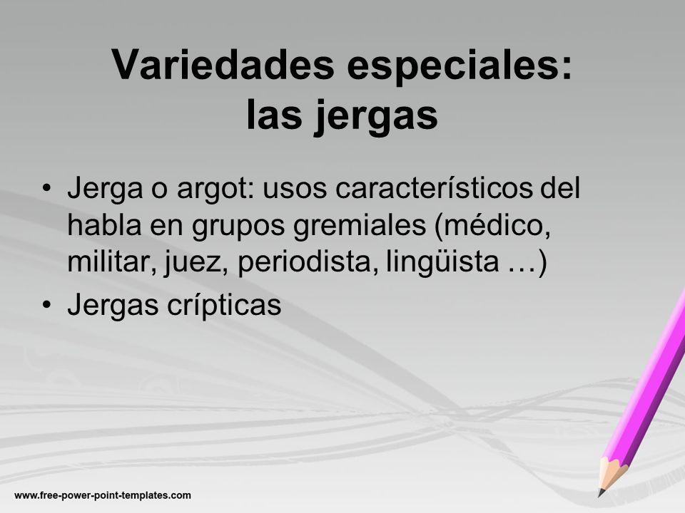 Variedades especiales: las jergas