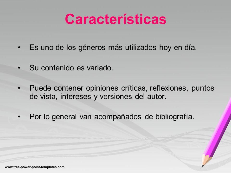 Características Es uno de los géneros más utilizados hoy en día.