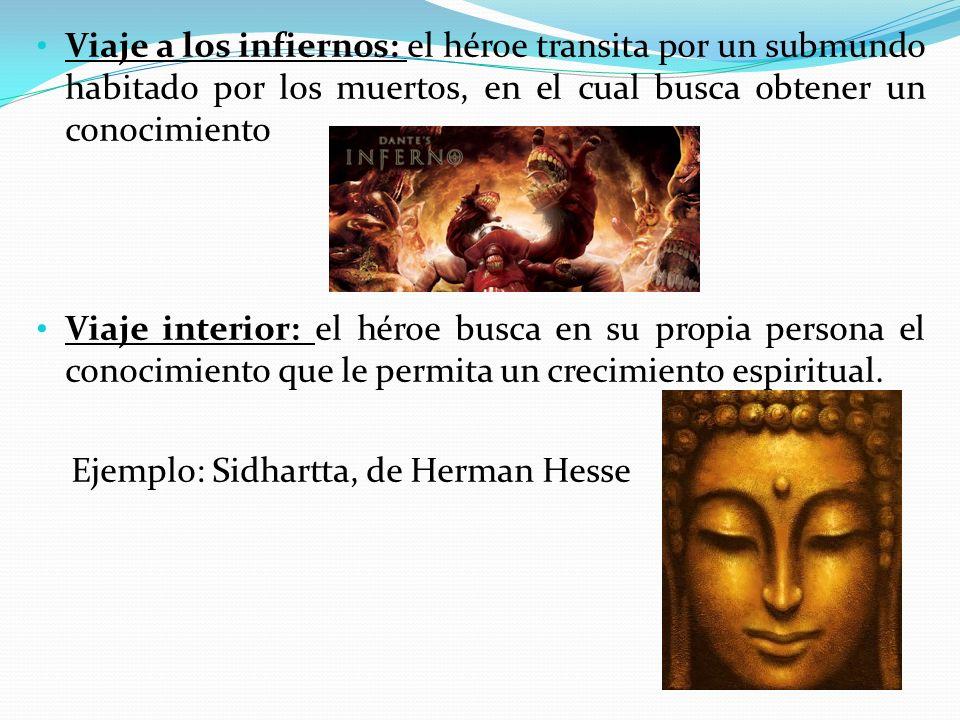 Viaje a los infiernos: el héroe transita por un submundo habitado por los muertos, en el cual busca obtener un conocimiento