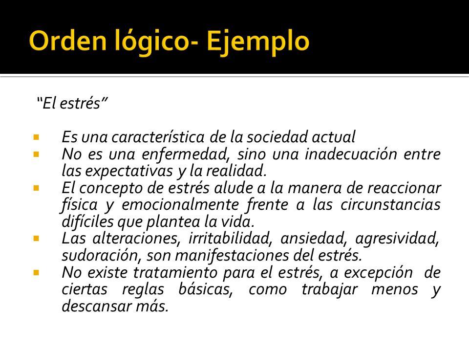 Orden lógico- Ejemplo El estrés