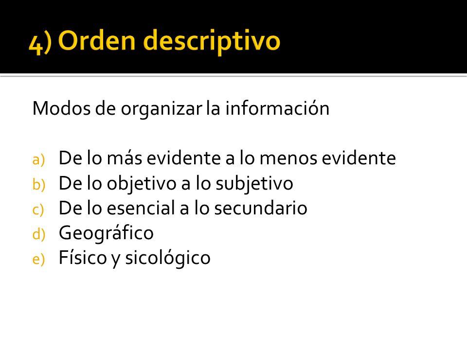 4) Orden descriptivo Modos de organizar la información