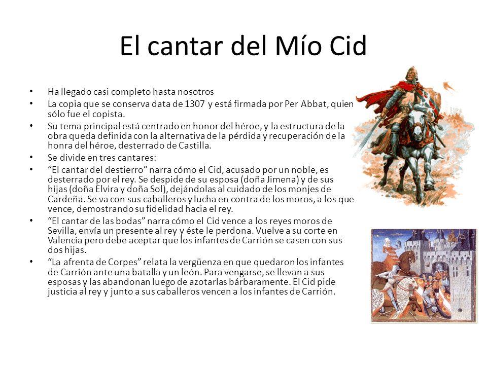 El cantar del Mío Cid Ha llegado casi completo hasta nosotros