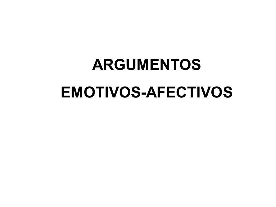 ARGUMENTOS EMOTIVOS-AFECTIVOS